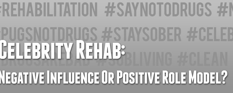 Celebrity Rehab: Negative Influence Or Positive Role Model?